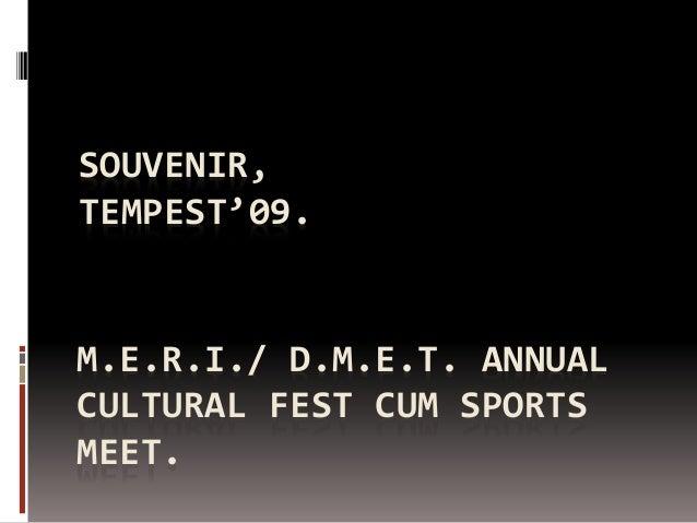 M.E.R.I./ D.M.E.T. ANNUAL CULTURAL FEST CUM SPORTS MEET. SOUVENIR, TEMPEST'09.