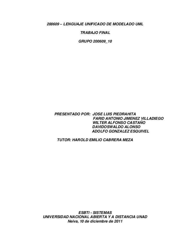 200609 – LENGUAJE UNIFICADO DE MODELADO UML                TRABAJO FINAL                GRUPO 200609_10     PRESENTADO POR...