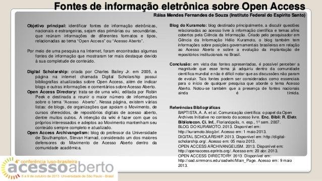 Fontes de informação eletrônica sobre Open Access Ráisa Mendes Fernandes de Souza (Instituto Federal do Espírito Santo) Ob...