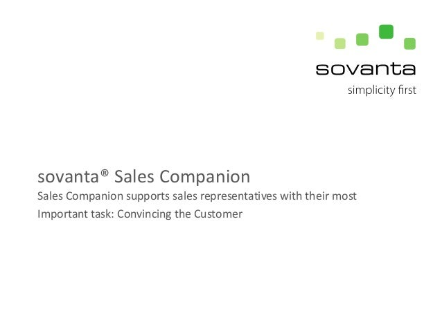 sovanta® Sales Companion Sales Companion supports sales representatives with their most Important task: Convincing the Cus...