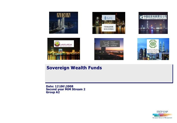 Sovereign Wealth Funds   Date: 12062008 Second year MiM Stream 2 Group A2
