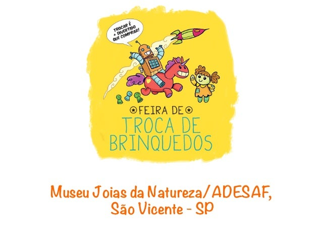 Museu Joias da Natureza/ADESAF,        São Vicente - SP