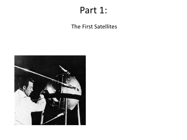 Part 1:The First Satellites