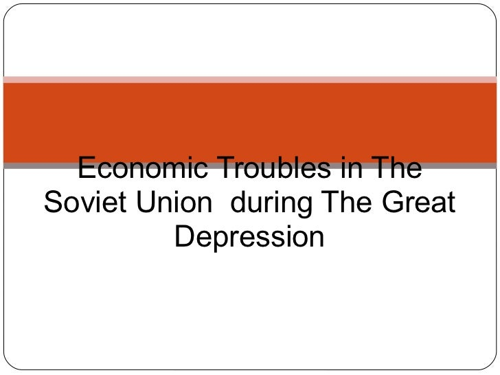 Economic Troubles in The Soviet Union during The Great Depression