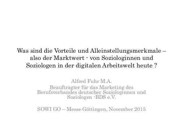 Was sind die Vorteile und Alleinstellungsmerkmale – also der Marktwert - von Soziologinnen und Soziologen in der digitalen...
