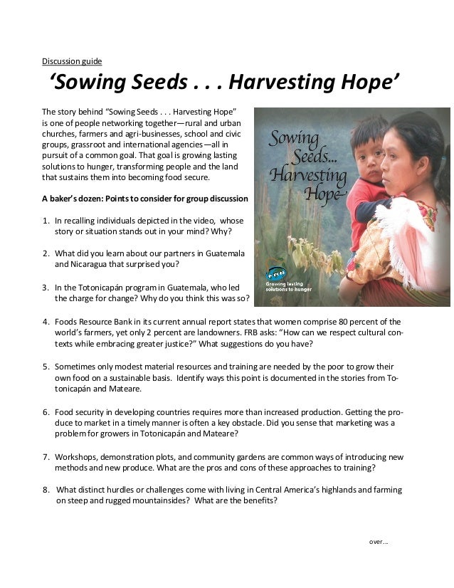 "Discussion guide 'Sowing Seeds . . . Harvesting Hope'The story behind ""Sowing Seeds . . . Harvesting Hope""is one of people..."