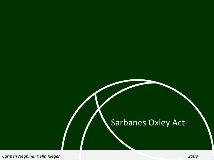 sarbanes oxley act Widely deemed the most important piece of security legislation since formation of the securities and exchange commission in 1934, the landmark sarbanes-oxley act of 2002 was born into a.