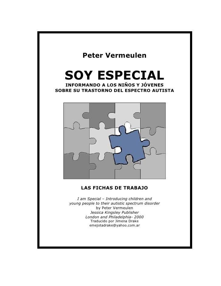Peter Vermeulen   SOY ESPECIAL   INFORMANDO A LOS NIÑOS Y JÓVENESSOBRE SU TRASTORNO DEL ESPECTRO AUTISTA          LAS FICH...