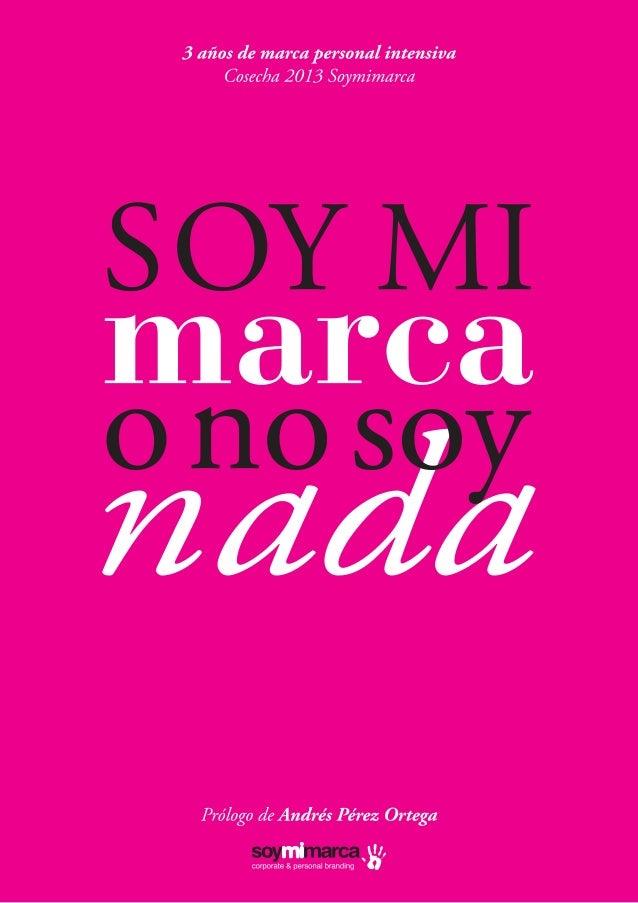 Soy mi marca o no soy nada, lo mejor de la cosecha de 2013 en marca personal de Soymimarca