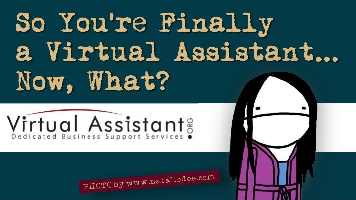 So You're Finally a Virtual Assistant...Now, What?