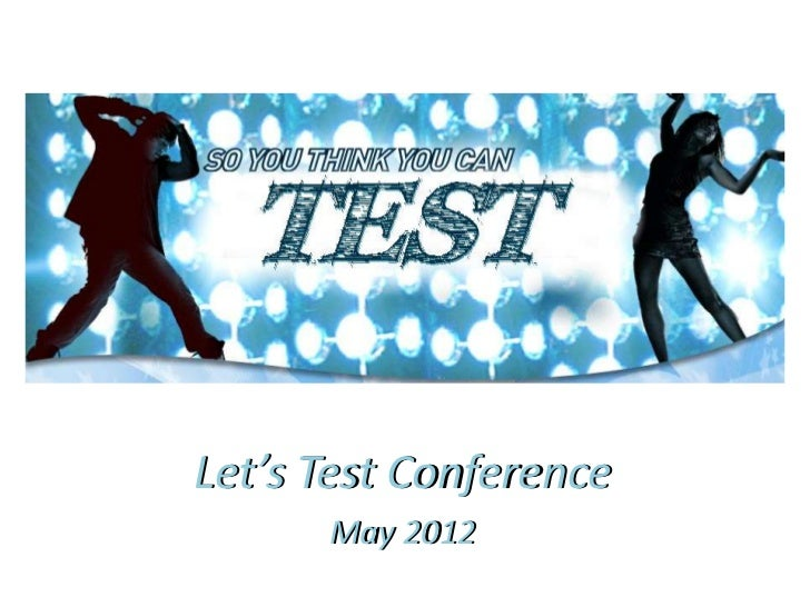 So you think you can test?