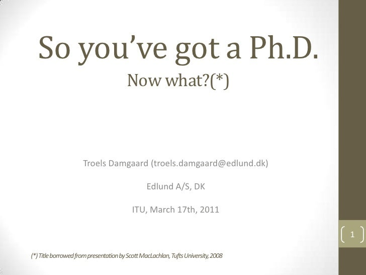 So you've got a Ph.D. - Now what?