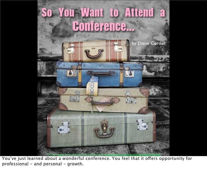 So You Want To Attend A Conference