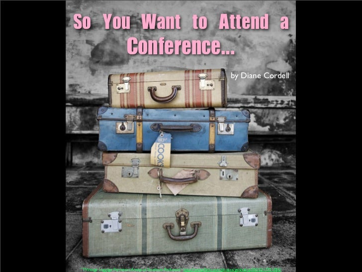 So You Want To Attend A Conference (without slide notes)