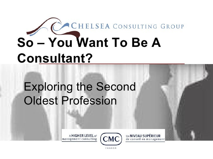 So You Want To Be A Consultant July 2009 Published