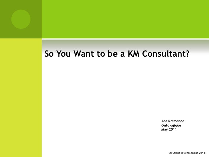 So you want to be a knowledge management consultant