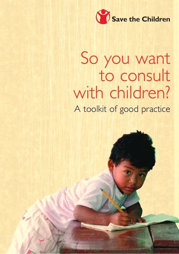 So you want   to consultwith children?A toolkit of good practice
