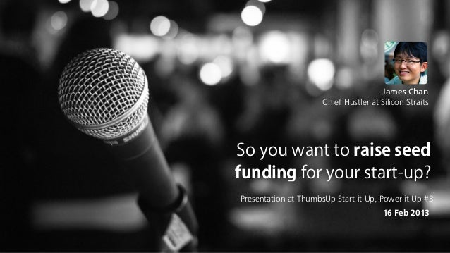 So you want to raise seed funding for your start up