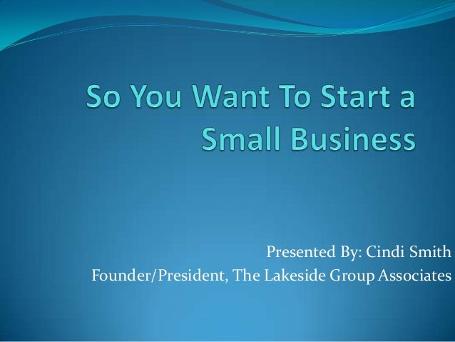 So you want to start a small business