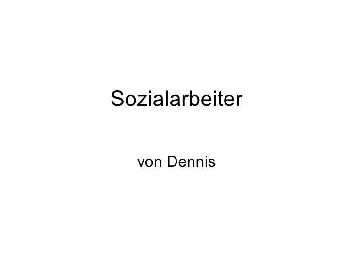 Sozialarbeiter von Dennis