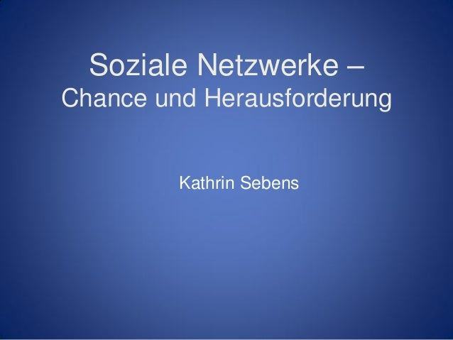 Soziale Netzwerke – Chance und Herausforderung