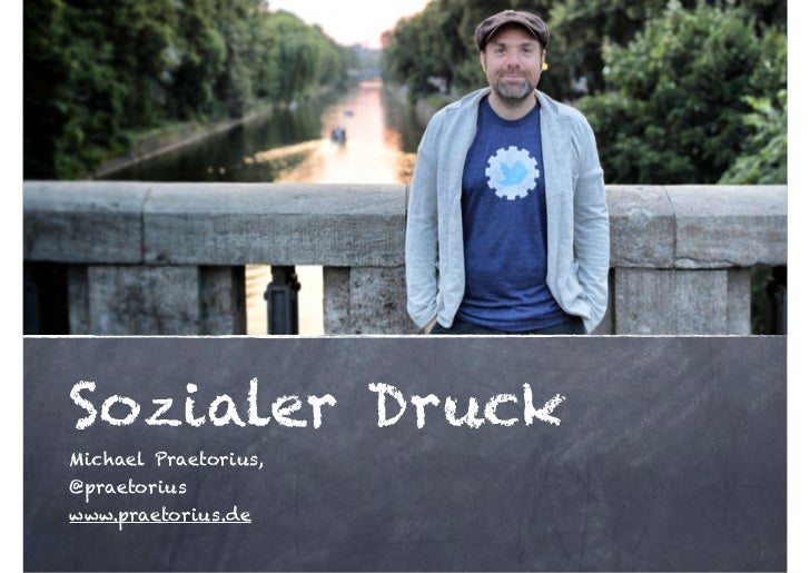 Sozialer DruckMichael Praetorius,@praetoriuswww.praetorius.de                      1