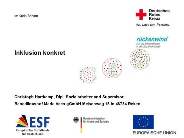 im Kreis Borken  Inklusion konkret  Christoph Hartkamp, Dipl. Sozialarbeiter und Supervisor  Benediktushof Maria Veen gGmb...