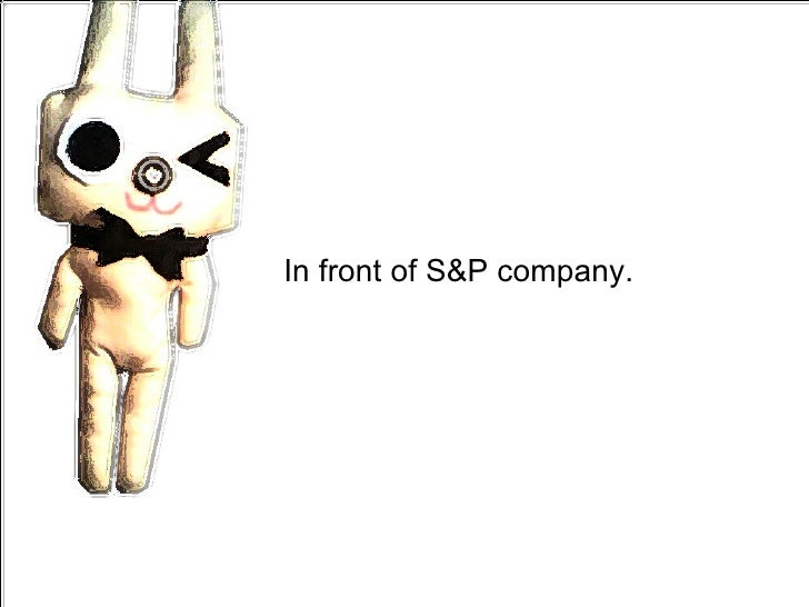 In front of S&P company.