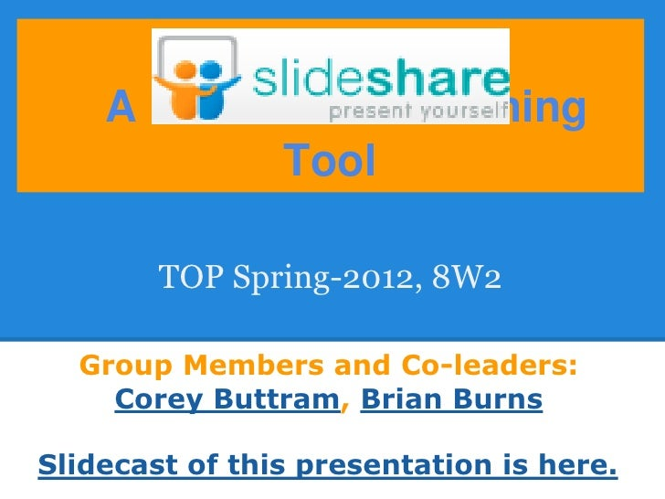 A Multimedia Teaching            Tool        TOP Spring-2012, 8W2  Group Members and Co-leaders:    Corey Buttram, Brian B...