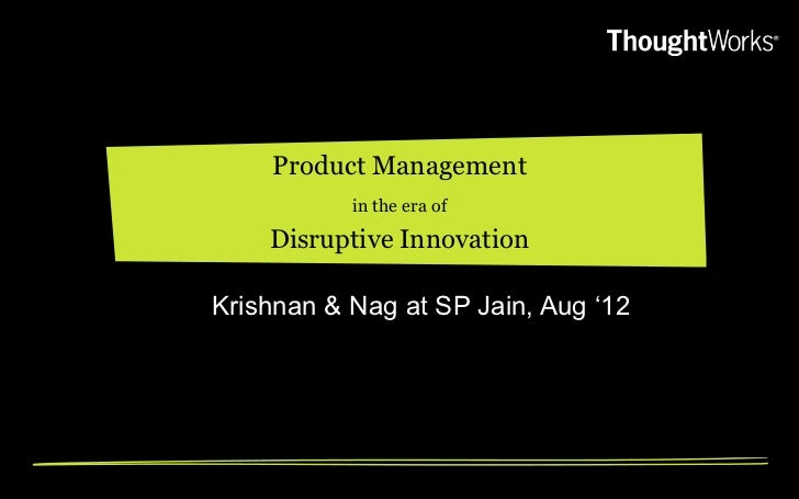 Product management in an era of disruptive innovation