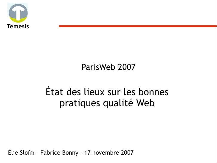 Temesis                               ParisWeb 2007                État des lieux sur les bonnes                 pratiques...