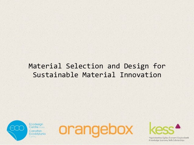 Material Selection and Design for Sustainable Material Innovation - Presentation 'Crafting the Future' 2013
