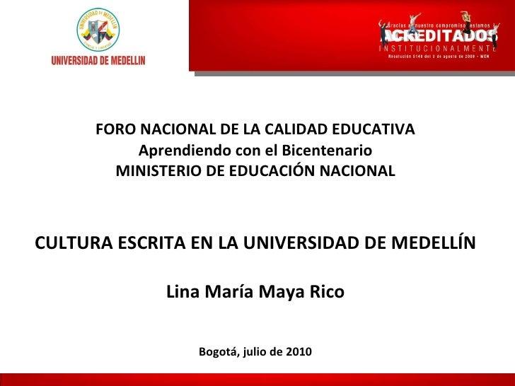 FORO NACIONAL DE LA CALIDAD EDUCATIVA Aprendiendo con el Bicentenario MINISTERIO DE EDUCACIÓN NACIONAL CULTURA ESCRITA EN ...