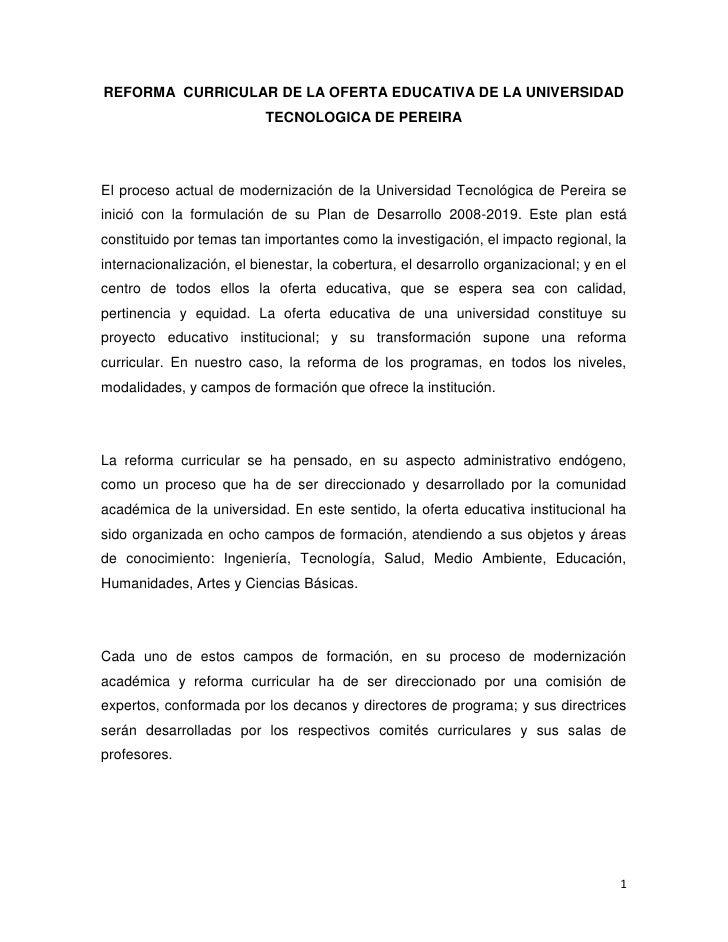 REFORMA CURRICULAR DE LA OFERTA EDUCATIVA DE LA UNIVERSIDAD                            TECNOLOGICA DE PEREIRA     El proce...