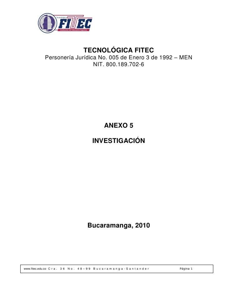 TECNOLÓGICA FITEC                Personería Jurídica No. 005 de Enero 3 de 1992 – MEN                                  NIT...