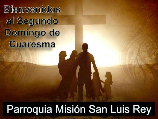 La Comunidad Católica de San Luis Rey bajo el cuidado de los Frailes Franciscanos de la Provincia de Santa Bárbara