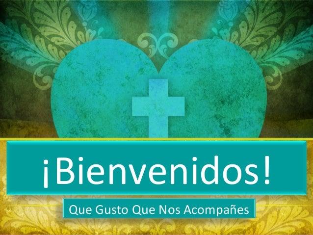Nuestra Comunidad de Fe de la Parroquia Misión San Luis Rey ¡Bienvenidos! Que Gusto Que Nos Acompañes