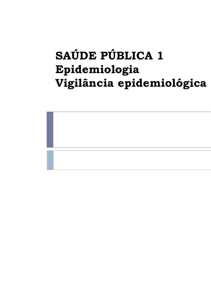 SAÚDE PÚBLICA 1EpidemiologiaVigilância epidemiológica