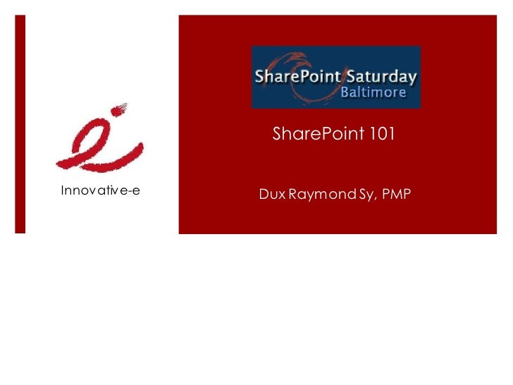 SharePoint 101   Innovative-e   Dux Raymond Sy, PMP