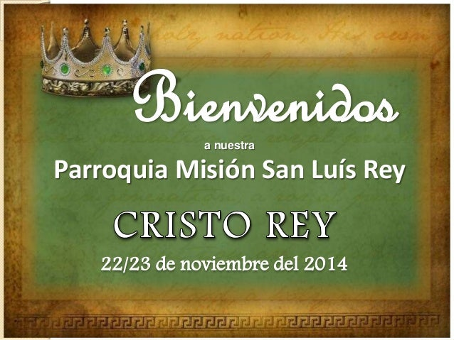 a nuestra  Parroquia Misión San Luís Rey  22/23 de noviembre del 2014