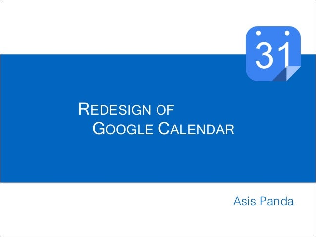 REDESIGN OF GOOGLE CALENDAR  Asis Panda