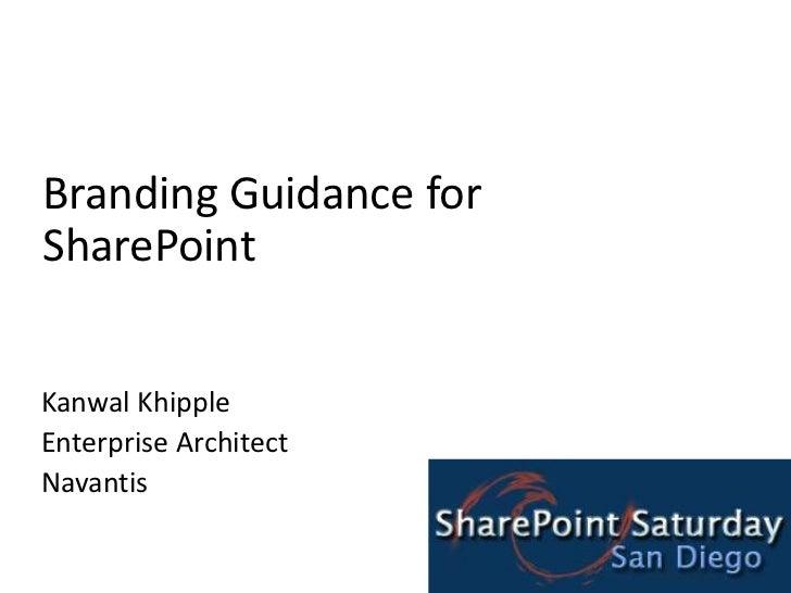 SharePoint Branding Guidance @ SharePoint Saturday San Diego