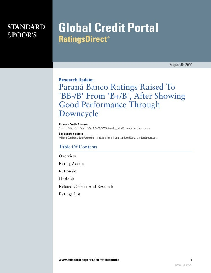 August 30, 2010    Research Update: Paraná Banco Ratings Raised To 'BB-/B' From 'B+/B', After Showing Good Performance Thr...
