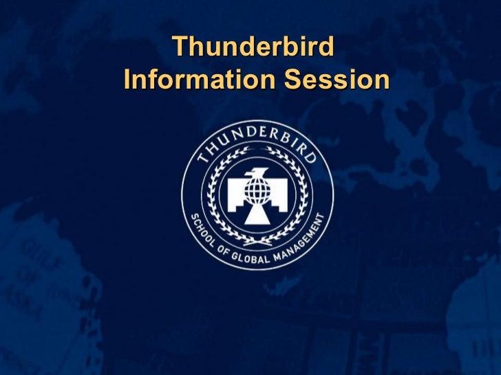 Thunderbird  Information Session