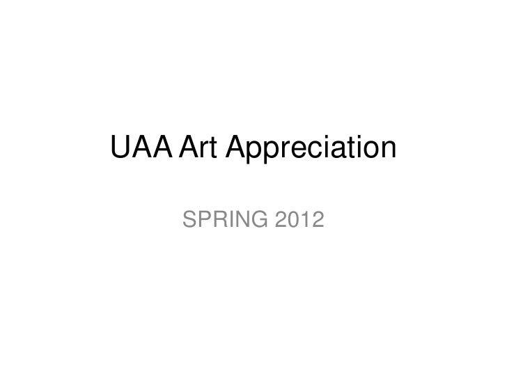 UAA Art Appreciation     SPRING 2012
