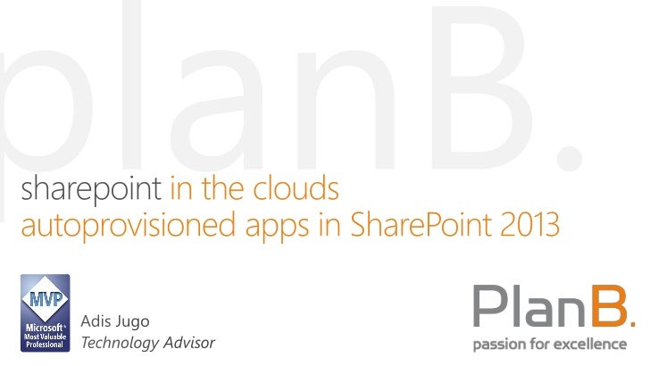 SharePoint in Clouds - Autoprovisioned apps with SharePoint 2013