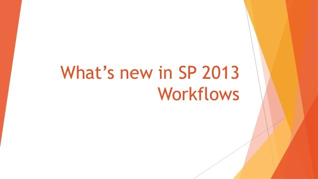 What's new in SP 2013 Workflows
