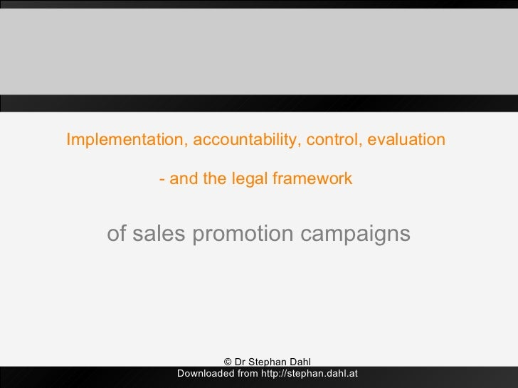 Implementation, accountability, control, evaluation  - and the legal framework  of sales promotion campaigns