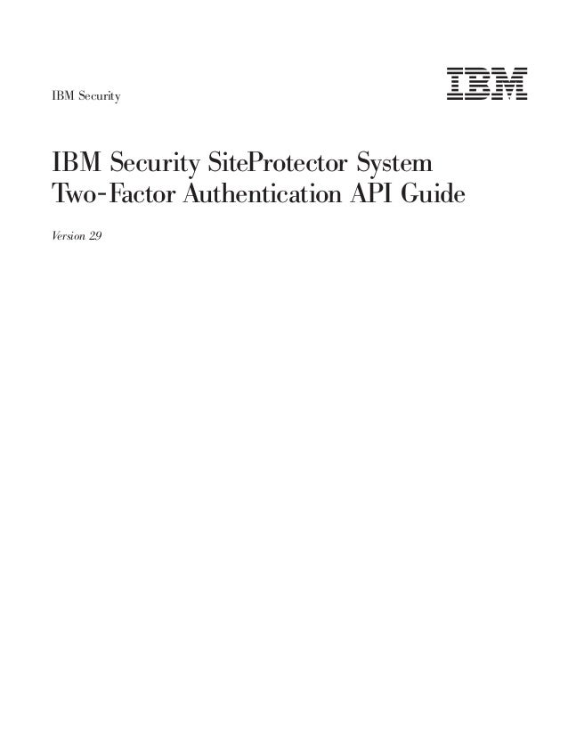IBM SecurityIBM Security SiteProtector SystemTwo-Factor Authentication API GuideVersion 2.9