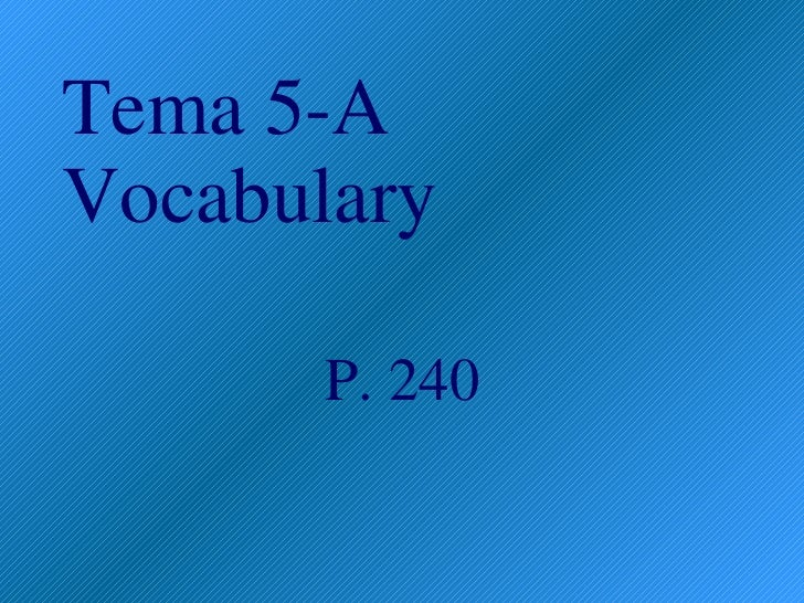 Tema 5-A Vocabulary P. 240